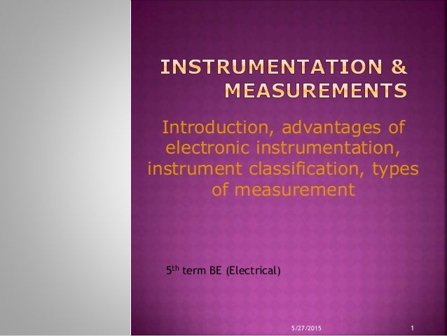 Types Of Electrical Measuring Instruments : Introduction advantages of electronic instrumentation