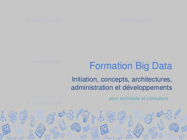 Formation Big Data Initiation, concepts, architectures, administration et développements pour architecte et consultant