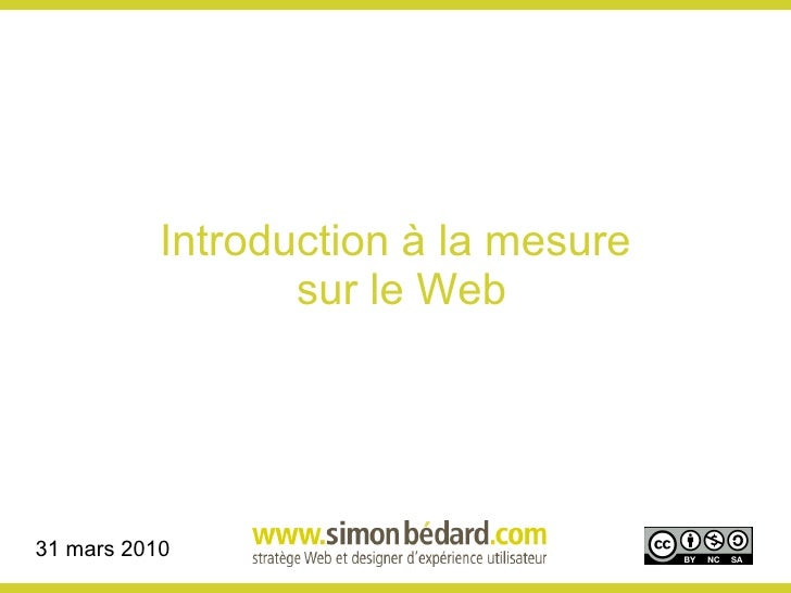 Introduction à la mesure  sur le Web 31 mars 2010