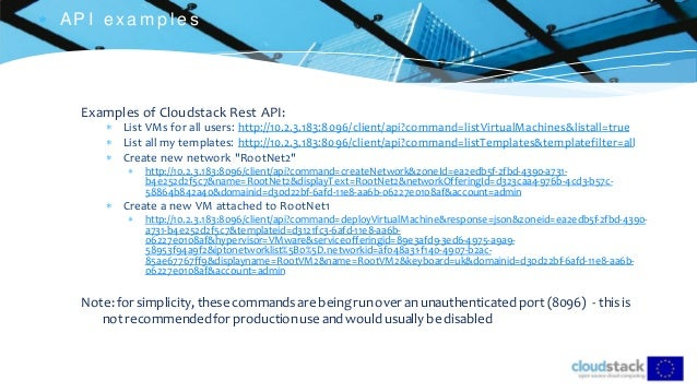 C l i c k t o e d i t  AP I exam p l es Examples of Cloudstack Rest API:  List VMs for all users: http://10.2.3.183:8096...