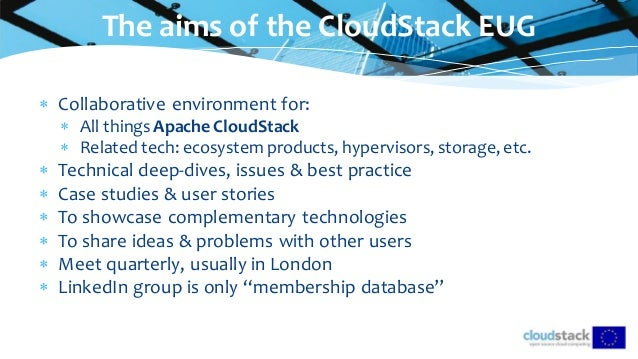  Collaborative environment for:  All thingsApache CloudStack  Related tech: ecosystemproducts, hypervisors, storage, et...