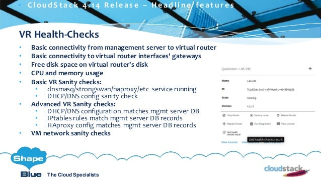C l i c k t o e d i t The Cloud Specialists ShapeBlue.com @ShapeBlueThe Cloud Specialists VR Health-Checks • Basic connect...