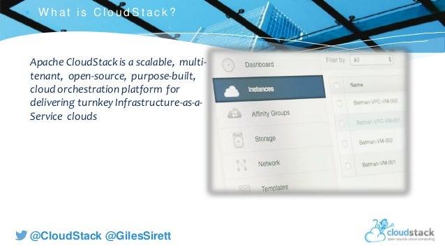 C l i c k t o e d i t @CloudStack @GilesSirett  W h at i s C l ou d S t ac k ? Apache CloudStackis a scalable, multi- ten...