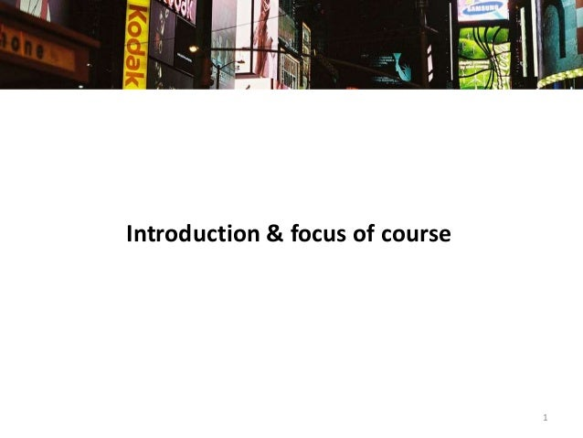 Introduction & focus of course  1