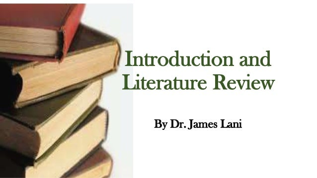 Introduction and Literature Review By Dr. James Lani