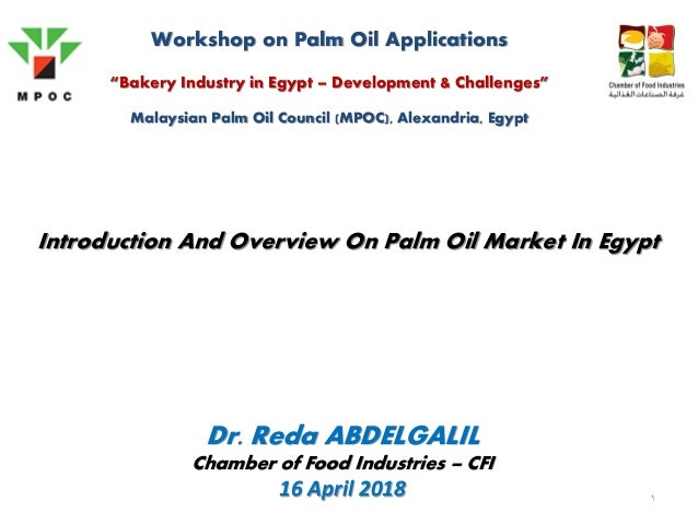"""1 Introduction And Overview On Palm Oil Market In Egypt Workshop on Palm Oil Applications """"Bakery Industry in Egypt – Deve..."""