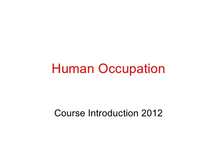 Human Occupation Course Introduction 2012