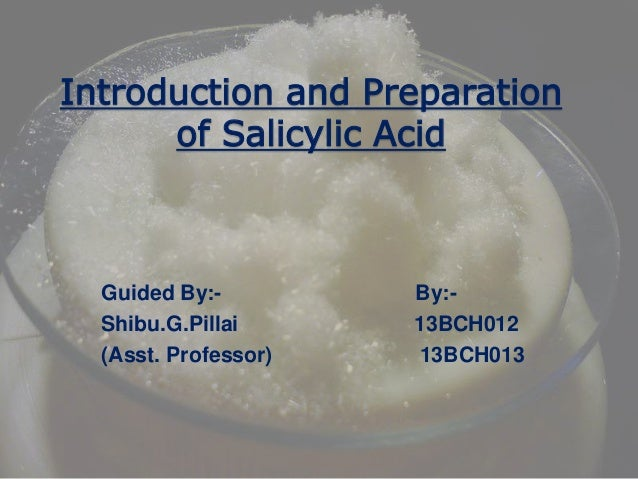 salicylic acid preparation lab 1 Preparation of acetylsalicylic acid abstract acetylsalicylic acid was prepared using salicylic acid and acetic anhydride as a result, a white, powdery substance.