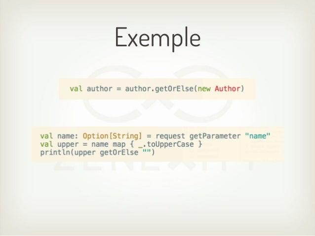 Typage● Scala est statiquement typé● Les types sont vérifiés par le compilateur    ○ Plus de sécurité    ○ Maintenance plu...