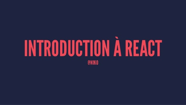 INTRODUCTION À REACT@N1K0