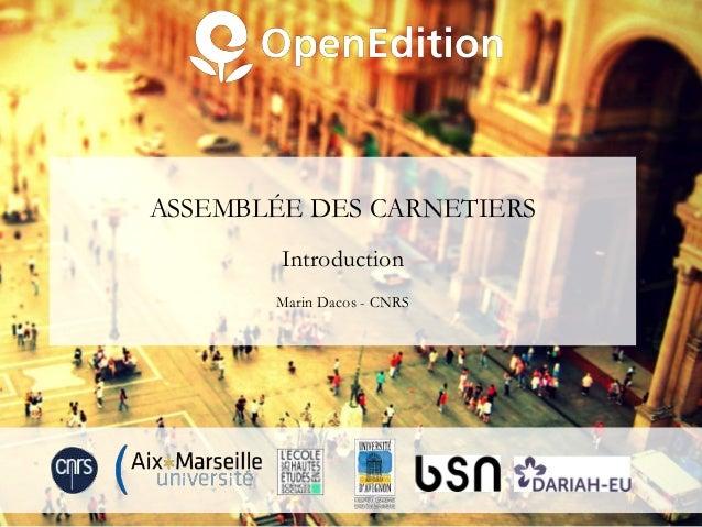 ASSEMBLÉE DES CARNETIERS Introduction Marin Dacos - CNRS
