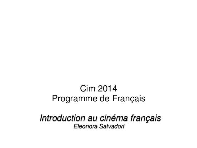 Cim 2014 Programme de Français Introduction au cinéma français Eleonora Salvadori
