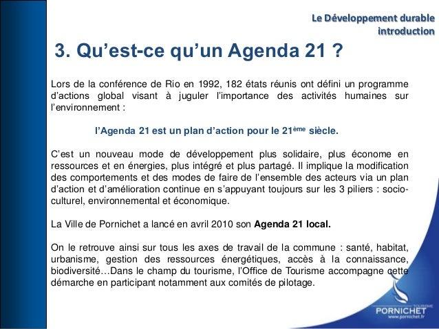3. Qu'est-ce qu'un Agenda 21 ? Lors de la conférence de Rio en 1992, 182 états réunis ont défini un programme d'actions gl...