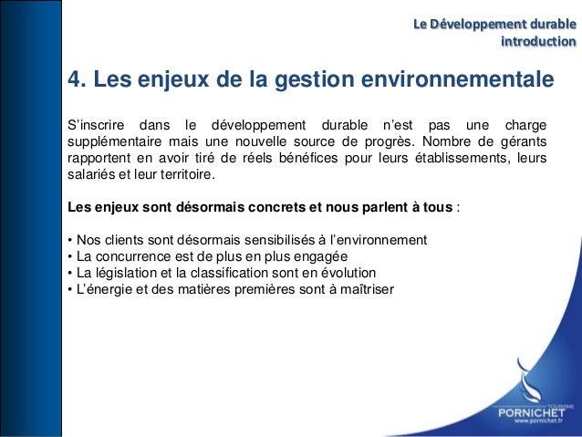 4. Les enjeux de la gestion environnementale S'inscrire dans le développement durable n'est pas une charge supplémentaire ...