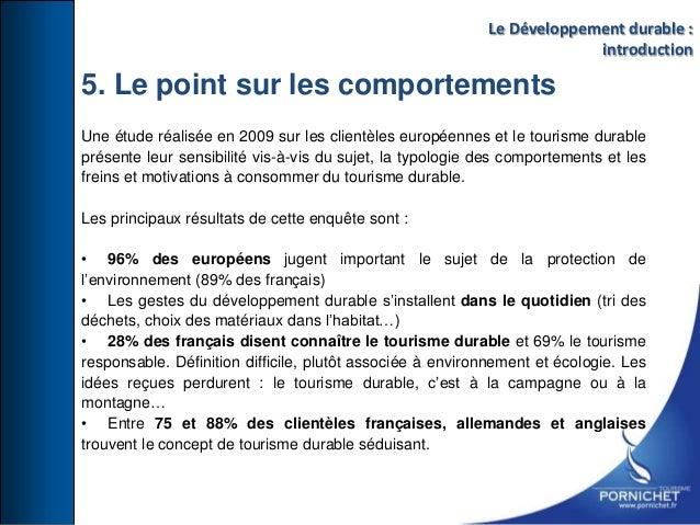 Une étude réalisée en 2009 sur les clientèles européennes et le tourisme durable présente leur sensibilité vis-à-vis du su...