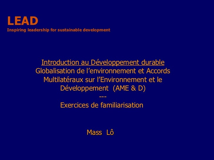 LEAD Inspiring leadership for sustainable development  Mass  Lô  Introduction au Développement durable Globalisation de l'...