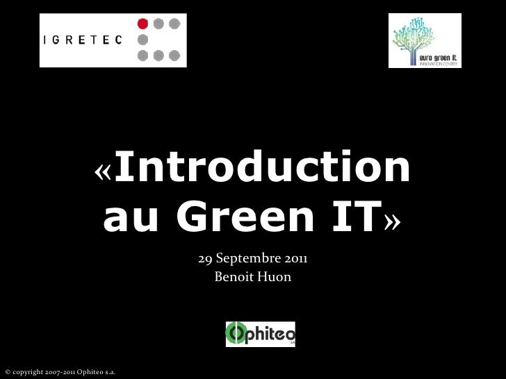 «Introduction au Green IT»<br />29 Septembre 2011<br />Benoit Huon<br />