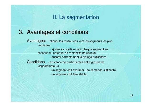 II. La segmentation3. Avantages et conditions   Avantages:    - allouer les ressources vers les segments les plus         ...
