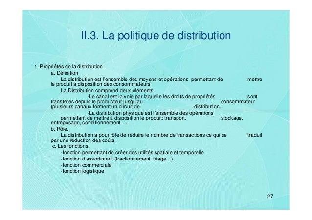 II.3. La politique de distribution1. Propriétés de la distribution       a. Définition            La distribution est l'en...