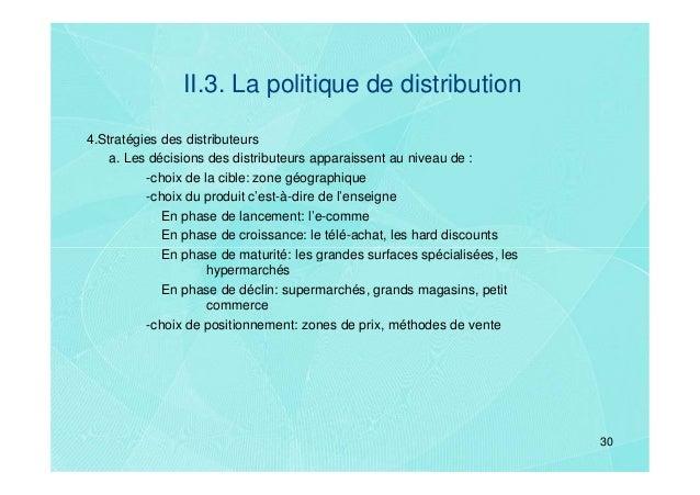 II.3. La politique de distribution4.Stratégies des distributeurs    a. Les décisions des distributeurs apparaissent au niv...