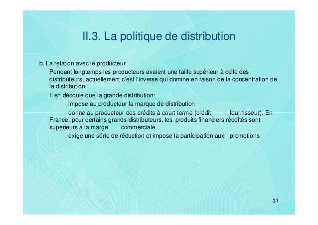 II.3. La politique de distributionb. La relation avec le producteur    Pendant longtemps les producteurs avaient une taill...