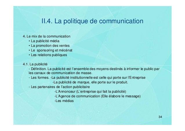 II.4. La politique de communication4. Le mix de la communication    • La publicité média    • La promotion des ventes    •...