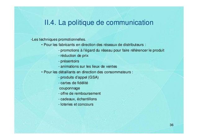 II.4. La politique de communication-Les techniques promotionnelles.       • Pour les fabricants en direction des réseaux d...