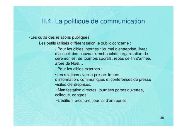 II.4. La politique de communication-Les outils des relations publiques      Les outils utilisés diffèrent selon le public ...
