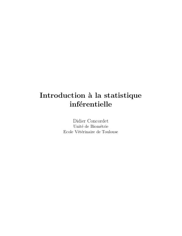 Introduction ` la statistique              a        inf´rentielle           e           Didier Concordet           Unit´ d...