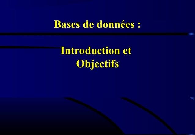 Bases de données : Introduction et    Objectifs