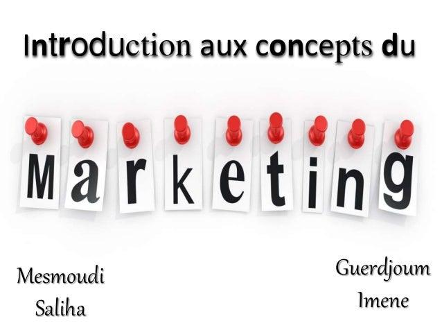 Introduction aux concepts du Guerdjoum Imene Mesmoudi Saliha