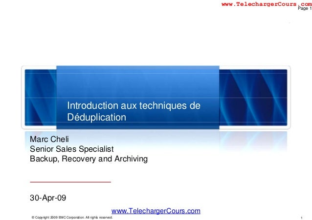 p Marc Cheli S i S l S i li tSenior Sales Specialist Backup, Recovery and Archiving 30 A 09 1© Copyright 2009 EMC Corporat...