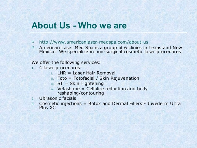 About Us - Who we are    http://www.americanlaser-medspa.com/about-us American Laser Med Spa is a group of 6 clinics in ...