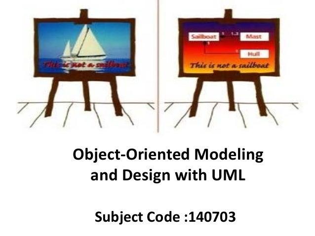 Object‐OrientedModeling andDesignwithUML SubjectCode:140703