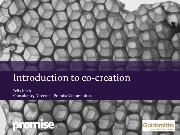 Introduction to co-creationFelix KochConsultancy Director – Promise Communities
