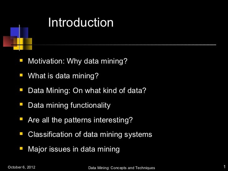 Introduction         Motivation: Why data mining?         What is data mining?         Data Mining: On what kind of dat...