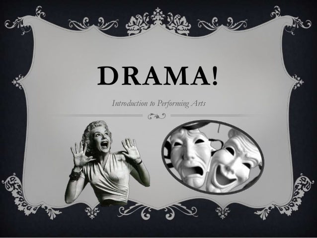DRAMA! Introduction to Performing Arts