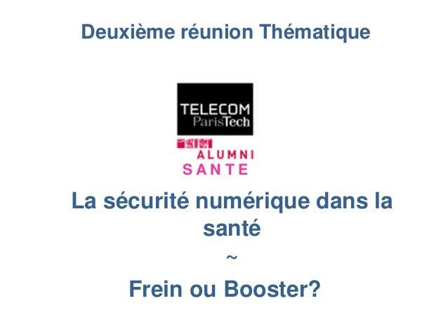 S A N T E La sécurité numérique dans la santé ~ Frein ou Booster? Deuxième réunion Thématique