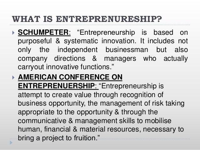 Entrepreneurship  Thus Entrepreneurship is a combination of various qualities like organisation skills, innovativeness, r...