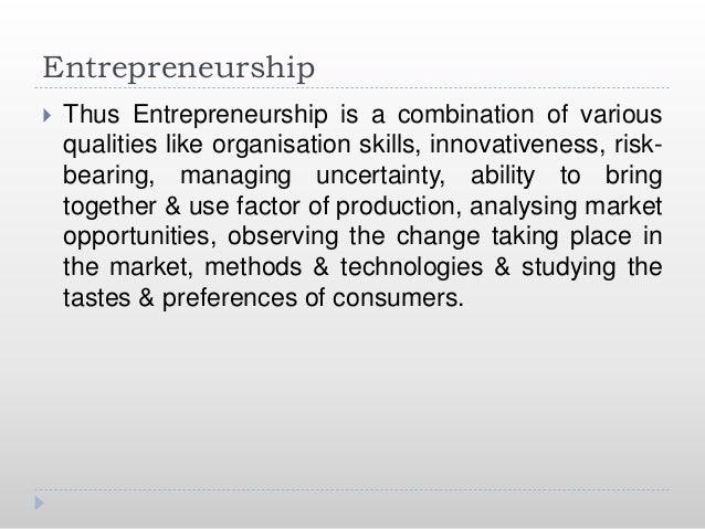 Entrepreneurship Vs Management  Entrepreneurship implies creation of new value, finding and utilizing new opportunities e...