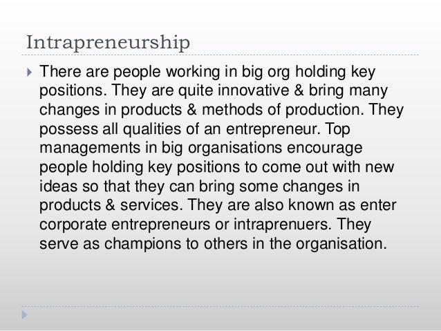 Entrepreneur Vs Intrapreneur Entrepreneur Intraprenuer 1. Entrepreneur is employer 1. Intraprener is employee 2. Independe...