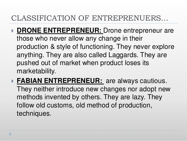 Classification of Entrepreneurs  Classification according to type of business.  Business Entrepreneurs.  Trading Entrep...