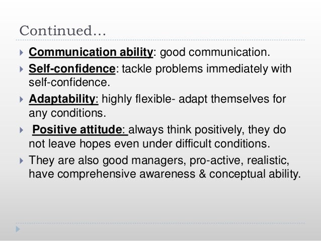 Continued…  Communication ability: good communication.  Self-confidence: tackle problems immediately with self-confidenc...