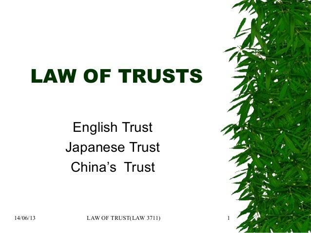 14/06/13 LAW OF TRUST(LAW 3711) 1LAW OF TRUSTSEnglish TrustJapanese TrustChina's Trust
