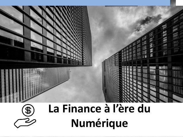 La Finance à l'ère du Numérique