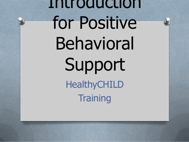 Introduction for Positive Behavioral Support HealthyCHILD Training