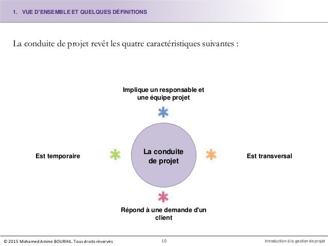 La conduite de projet revêt les quatre caractéristiques suivantes : La conduite de projet Implique un responsable et une é...