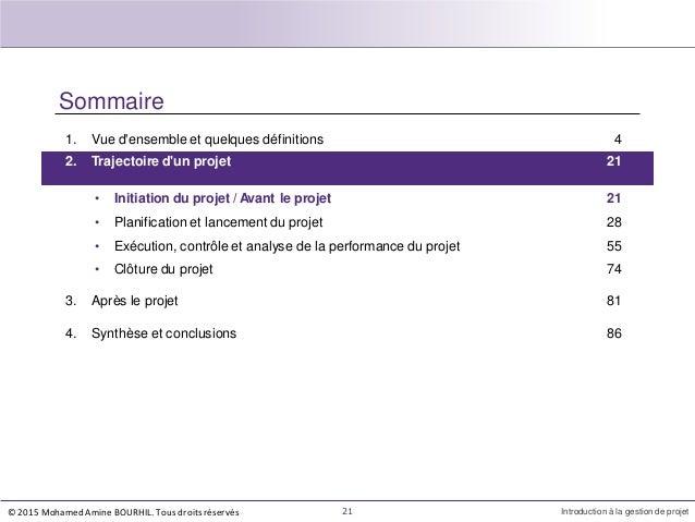 Sommaire 1. Vue d'ensemble et quelques définitions 4 21 Introduction à la gestion de projet 2. Trajectoire d'un projet 21 ...