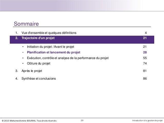 Sommaire 1. Vue d'ensemble et quelques définitions 4 29 Introduction à la gestion de projet 2. Trajectoire d'un projet 21 ...
