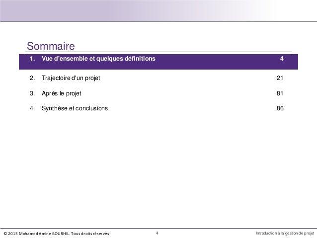 Sommaire 1. Vue d'ensemble et quelques définitions 4 4 Introduction à la gestion de projet 2. Trajectoire d'un projet 21 3...